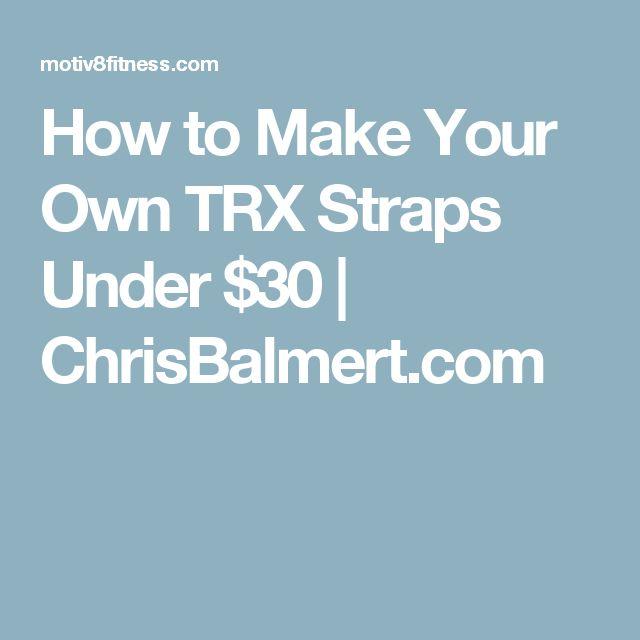 How to Make Your Own TRX Straps Under $30   ChrisBalmert.com