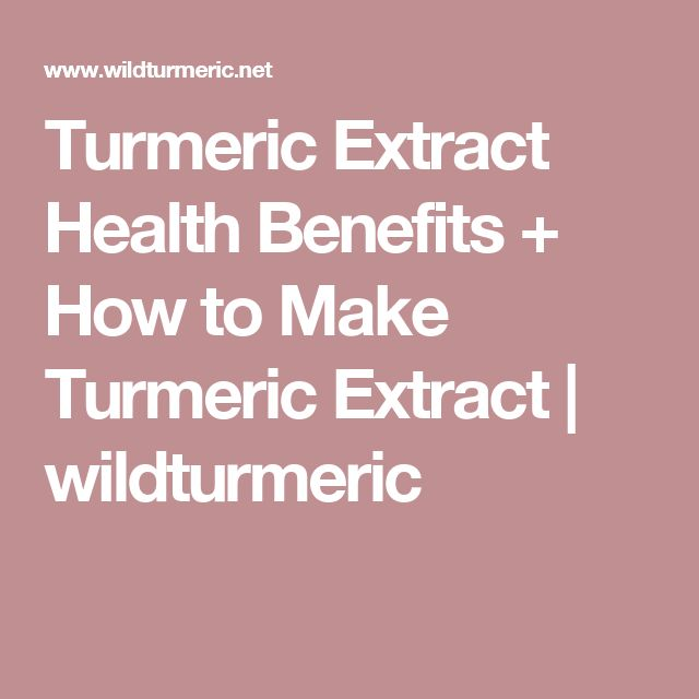 Turmeric Extract Health Benefits + How to Make Turmeric Extract | wildturmeric