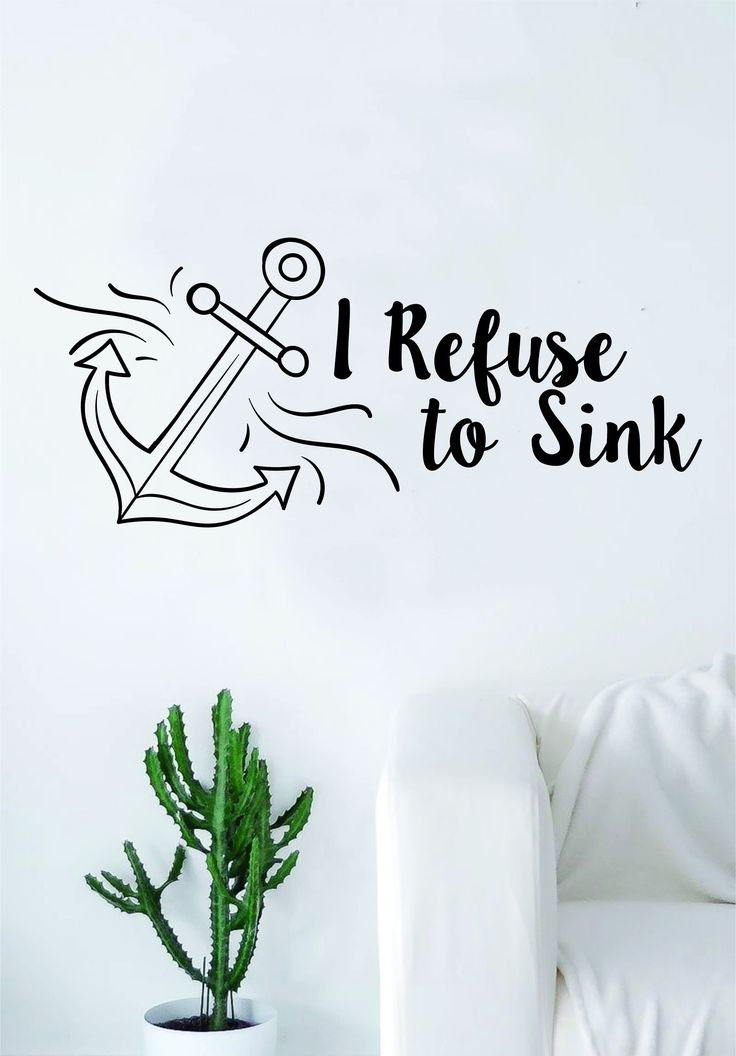 I Refuse to Sink Anchor v3 Wall Decal Sticker Room Art Vinyl Home House Decor Traditional Nautical Ocean Beach Boat Quote Inspirational