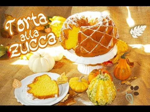 TORTA SOFFICE ALLA ZUCCA Ricetta Facile - Pumpkin Cake Easy Recipe - YouTube