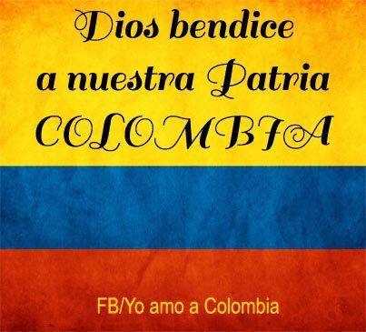 DIOS bendice a nuestra patria COLOMBIA