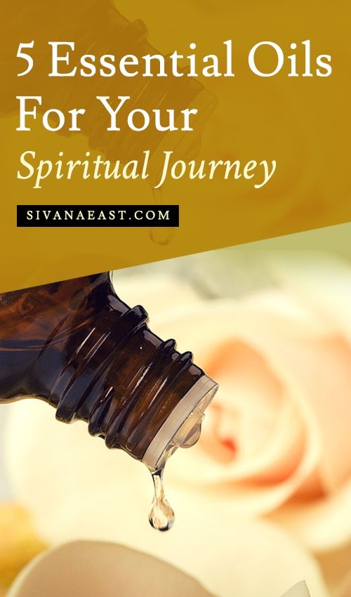 5 Essential Oils For Your Spiritual Journey