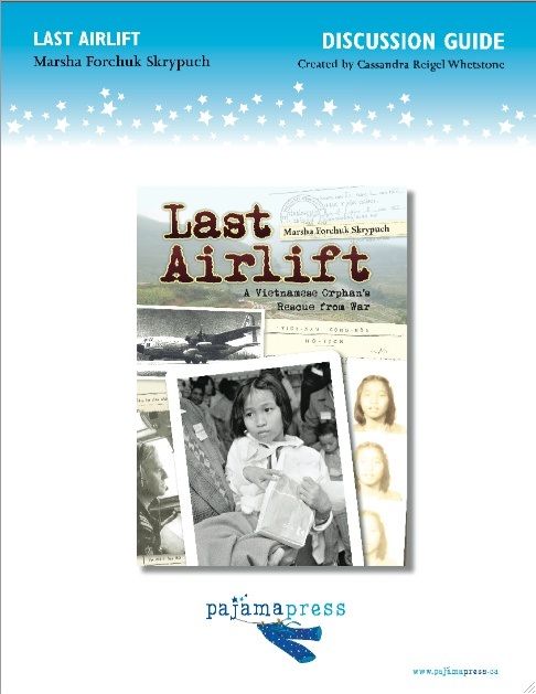 A teaching guide for using Last Airlift: A Vietnamese Child's Rescue from War in the classroom