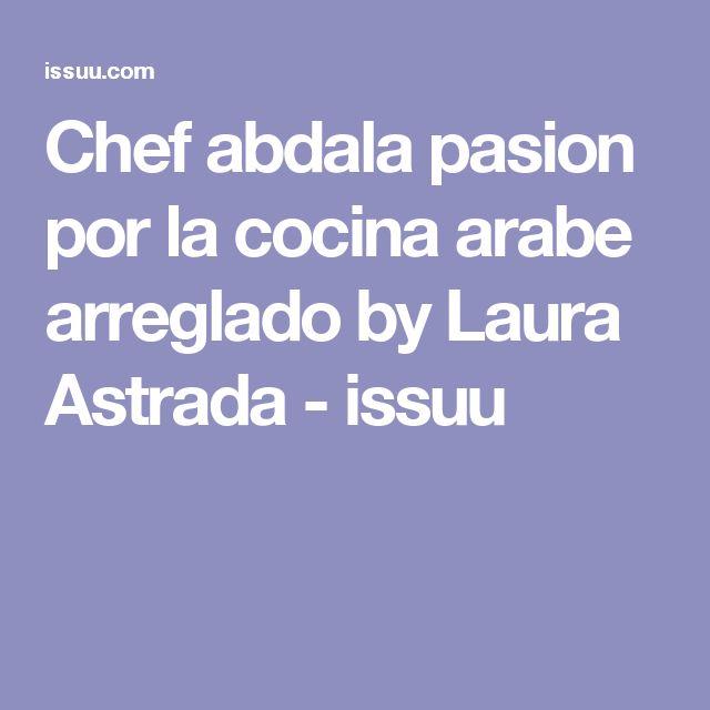 Chef abdala pasion por la cocina arabe arreglado by Laura Astrada - issuu