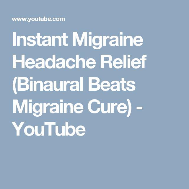 Instant Migraine Headache Relief (Binaural Beats Migraine Cure) - YouTube