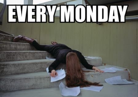 I'm allergic to Mondays