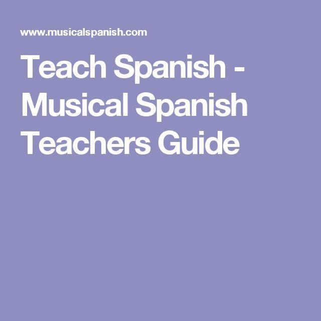 Teach Spanish - Musical Spanish Teachers Guide