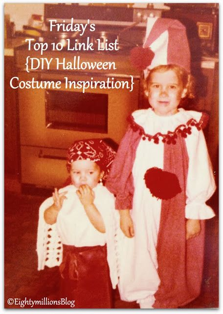 Eightymillion-DIY, Dogs, Photography & Vintage: Friday's Top 10 Link List: 10-11-13 {DIY Halloween Costume Inspiration} #FridaysTop10LinkList #DIY #HalloweenCostumes #DIYInspiration