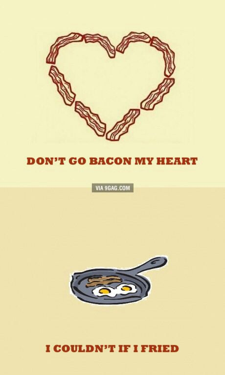 OMG! Classic song reference, AND bacon... Tell me you're eating this up