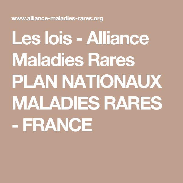 Les lois - Alliance Maladies Rares  PLAN NATIONAUX MALADIES RARES - FRANCE