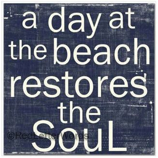 "Travel Quote: ""A Day at the Beach Restores the Soul"""