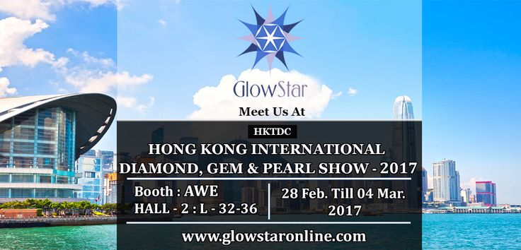 GlowStar Diamond - Hong Kong International #Diamond, #Gem & #Pearl #Show - #2017 ,  Booth : AWE 2L 32-36 , Date : 28 Feb. To 4 March ,  Location : Asia World Expo. ,  #Hong Kong, For More Visit @ www.glowstaronline.com