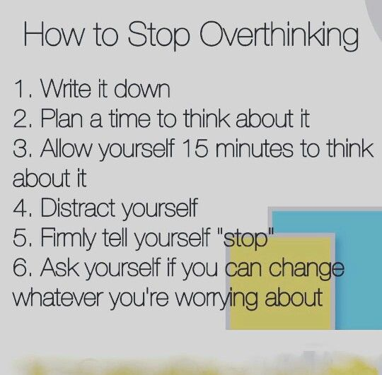 How to stop over thinking