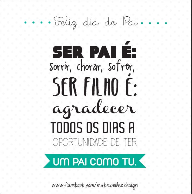 Feliz Dia do Pai por MAke Smiles https://www.facebook.com/MakeSmiles.design?fref=ts