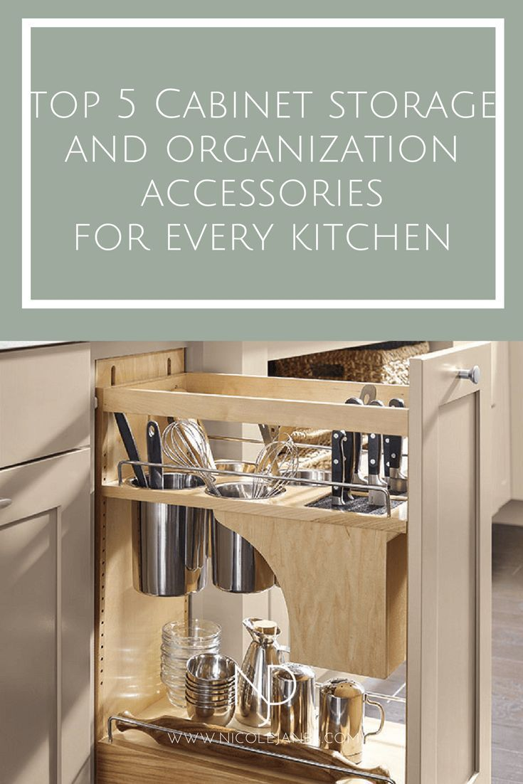 Top 5 Cabinet Storage and Organization Accessories Every ...