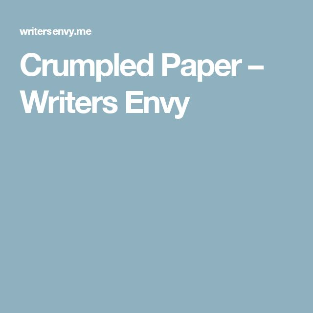 Crumpled Paper – Writers Envy