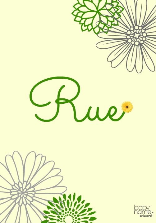Rue: Meaning, origin, and popularity of the name  Another name of