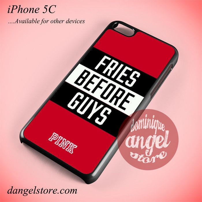 Victoria's Secret Pink Fries Before Guys Phone case for iPhone 5C and another iPhone devices