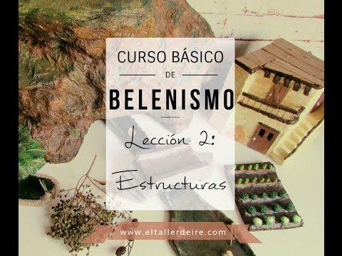El taller de Ire: Curso básico de belenismo - Lección 2: ESTRUCTURAS