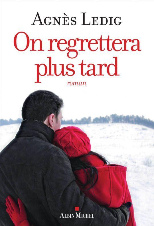 On regrettera plus tard de Agnès Ledig (2016). Cela fait bientôt sept ans qu'Eric et sa petite Anna Nina sillonnent les routes de France. Solitude choisie. Jusqu'à ce soir de juin, où le vent et la pluie les obligent à frapper à la porte de Valentine. Un orage peut-il à lui seul détourner d'un destin que l'on croyait tout tracé ? Avec la vitalité, l'émotion et la générosité qui ont fait l'immense succès de ses précédents romans, Agnès Ledig explore les chemins imprévisibles de l'existence…