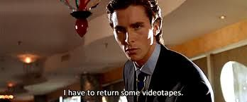 Movie quote i have to return some videotapes
