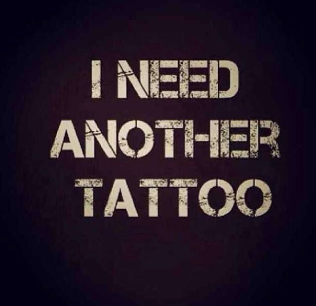 I NEED Another Tattoo