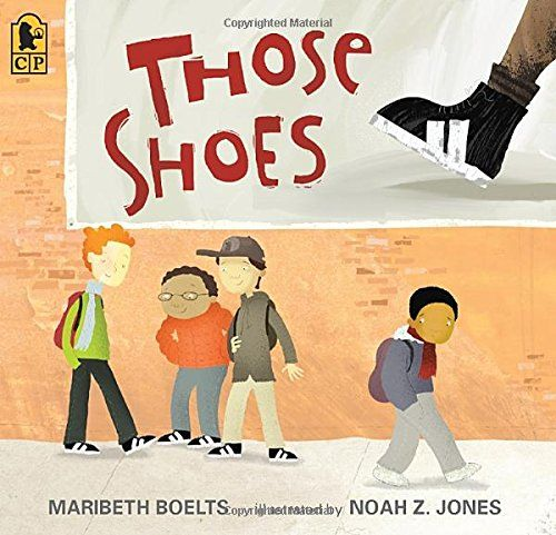 Those Shoes by Maribeth Boelts  A tale of empathy in an unexpected way.
