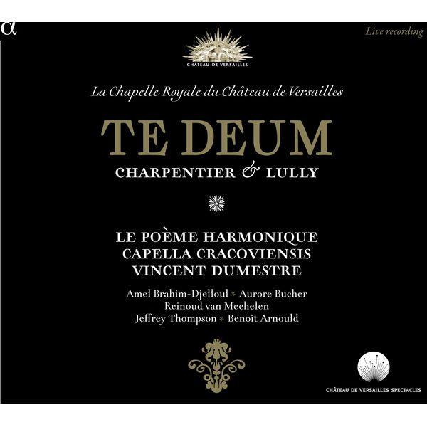 Charpentier & Lully: Te Deum (Live Recording at La Chapelle Royale du Château de Versailles) | Compositeurs Divers par Le Poème Harmonique–...