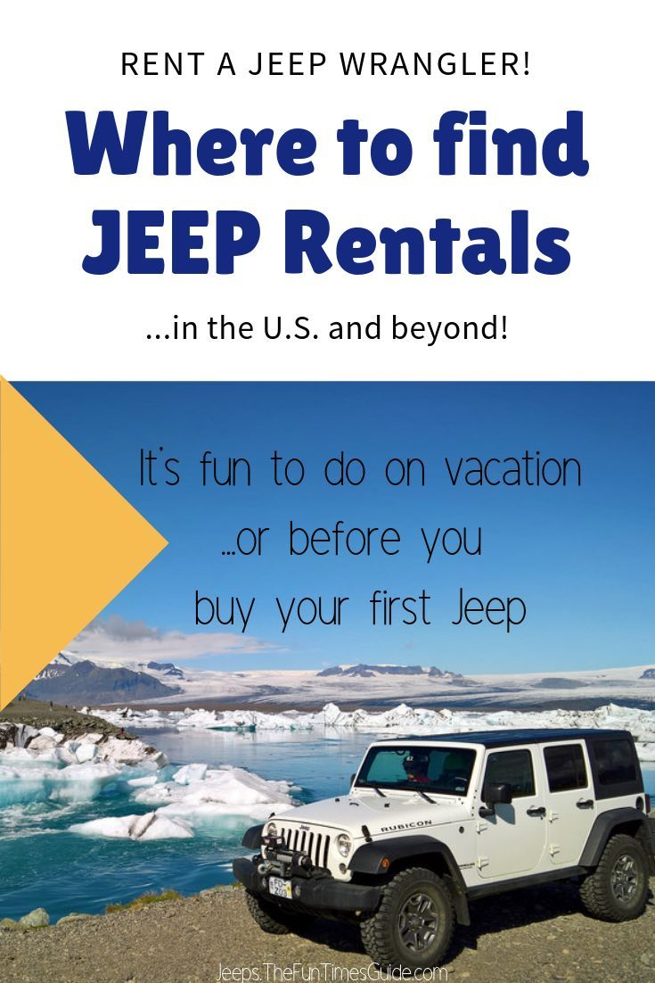 Rent A Wrangler Where To Find Jeep Wrangler Rentals In The U S