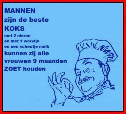 mannen zijn de beste kok ....