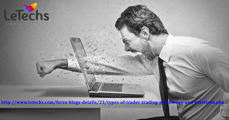 LeTechs Forex Blog - Types of trader trading Psychology and Emotions