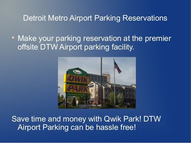 Find the parking lots with Qwik Park which is located very close to the Detroit Metro Airport. Our shuttle vehicles will provide complimentary transportation to and from the airport 24/7 year around.