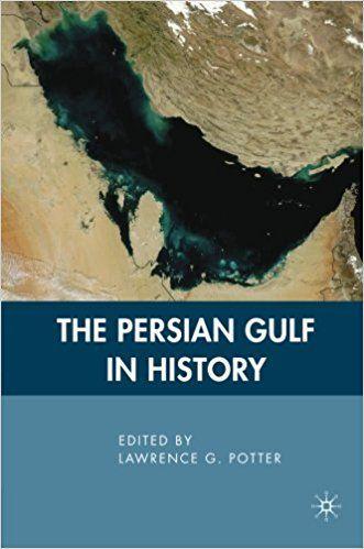 The Persian Gulf in History: L. Potter: 9780230612822: Amazon.com: Books