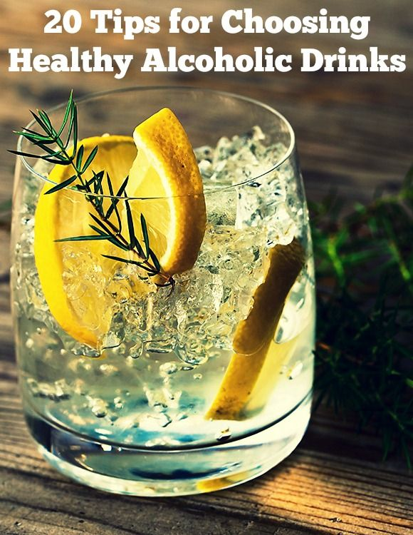 20 Tips for Choosing Healthy Alcohol Drinks