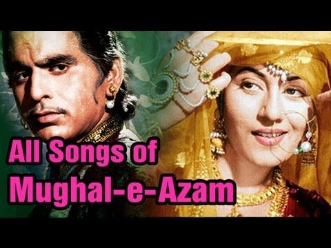 Mughal E Azam - All Songs - Dilip Kumar - Madhubala - Lata Mangeshkar - Mohd Rafi-Prithviraj Kapoor