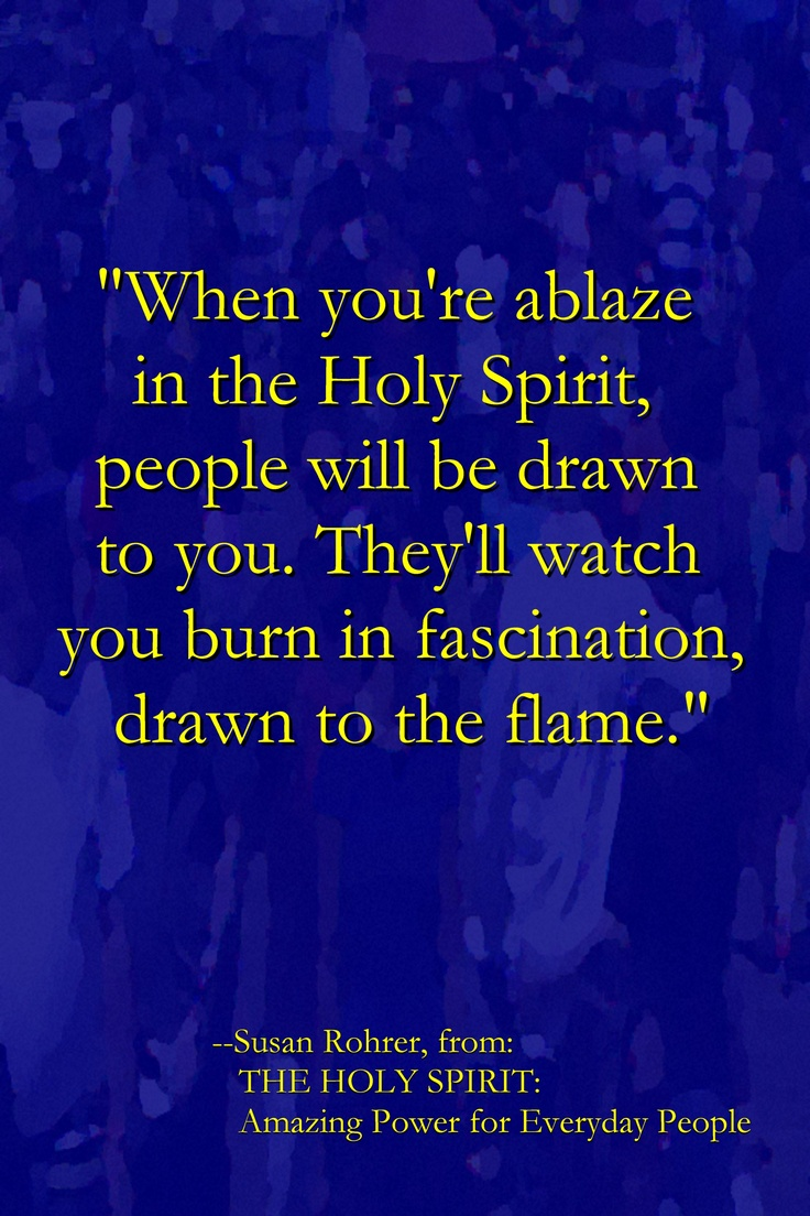 Quote from: THE HOLY SPIRIT: Amazing Power for Everyday People.