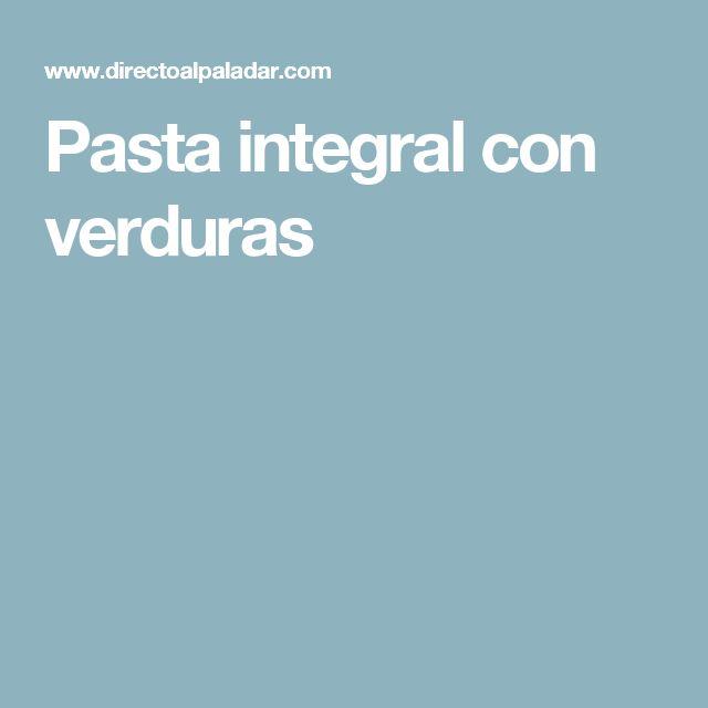 Pasta integral con verduras