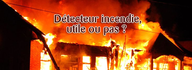 détecteur incendie ou pas ?