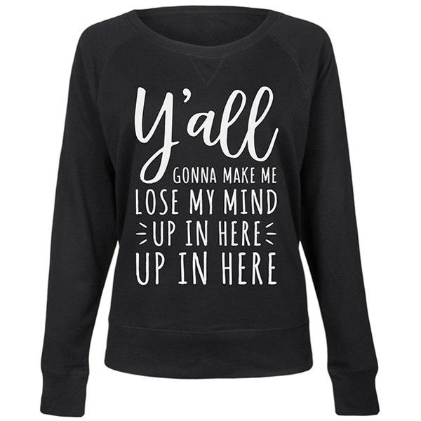 It's Just Me Black 'Ya'll Gonna Make Me Lose My Mind' Slouchy Pullover ($25) ❤ liked on Polyvore featuring tops, plus size, slouchy pullover, pullover top, womens plus size tops, graphic tops and womens plus tops
