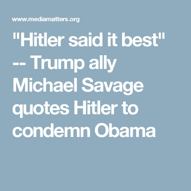 """""""Hitler said it best"""" -- Trump ally Michael Savage quotes Hitler to condemn Obama"""