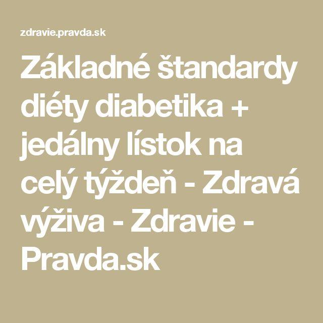 Základné štandardy diéty diabetika + jedálny lístok na celý týždeň - Zdravá výživa - Zdravie - Pravda.sk