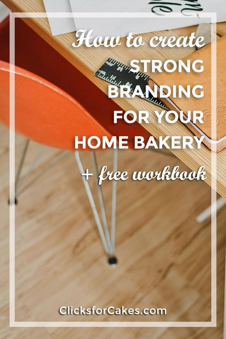 How To Create Strong Branding For Your Home Bakery With A Free Workbook This