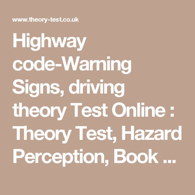 Highway code-Warning Signs, driving theory Test Online : Theory Test, Hazard Perception, Book CD, Practical Driving Test, Mock Theory Test Practice, Free Hazard Perception, Car Motorbike Driving Test