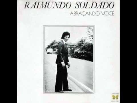 Raimundo Soldado - Abraçando Você - YouTube