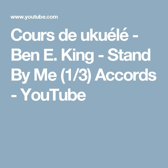 Cours de ukuélé - Ben E. King - Stand By Me (1/3) Accords - YouTube