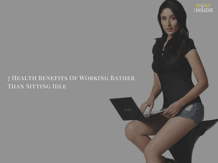7 Health Benefits Of Working Rather Than Sitting Idle