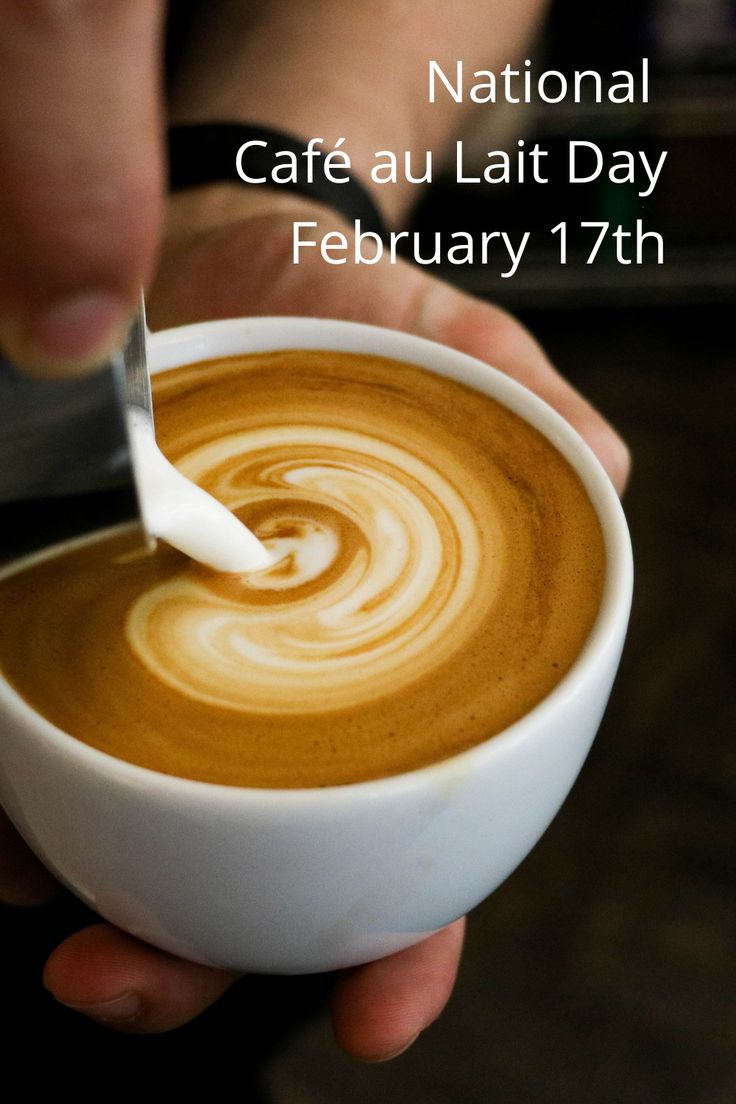 February 17th is National Cafe au Lait Day. Check out all