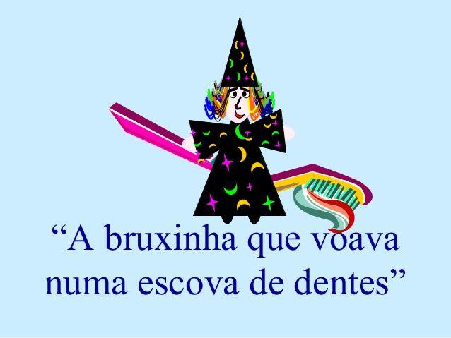 A bruxinha que voava numa escova de dentes