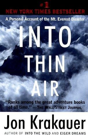 Into Thin Air by John Krakauer One of my absolute FAVORITES!!