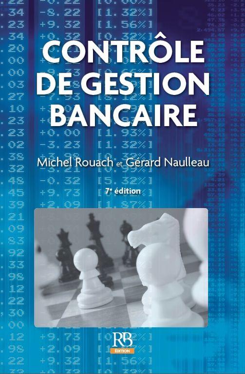CONTRÔLE DE GESTION BANCAIRE de Michel Rouach et Gérard Naulleau. Le contrôle de gestion est plus que jamais une fonction essentielle pour les décideurs des établissements bancaires et financiers. Cette 7ème édition a été l'occasion d'ajouts significatifs afin de tenir compte des derniers développements du secteur bancaire : Les modifications de l'environnement sectoriel et réglementaire au chapitre 1 ; Les nouveaux développements en matière de plan opérationnel et de budget au... Cote : 4-9…